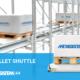 NEW! Pallet Shuttle System
