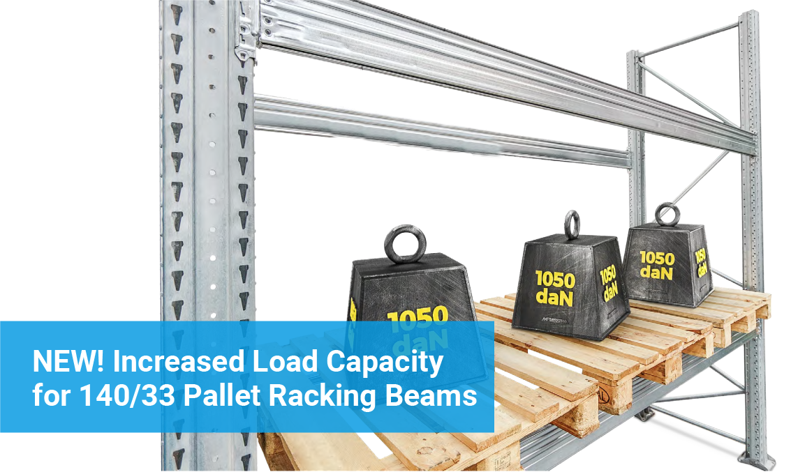NEW! Increased Capacity for 140/33 Pallet Racking Beams